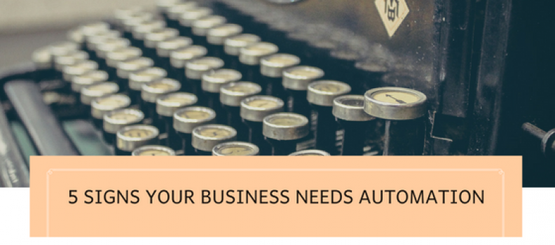 5 Signs Your Business Needs Automation